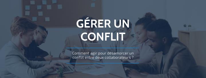 [FICHE CONSEIL] Comment agir pour désamorcer un conflit entre deux collaborateurs ?